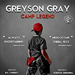 Greyson Gray: Camp Legend | B.C. Tweedt