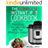The Complete Instant Pot Cookbook: Everything You can Cook with Your Pressure Cooker (Free Gift Cookbook Available)
