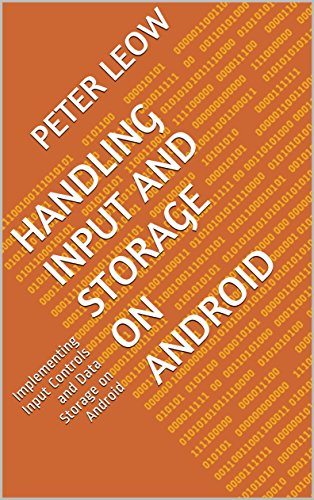 Handling Input and Storage on Android: Implementing Input Controls and Data Storage on Android