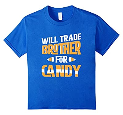 Will Trade Brother For Candy Funny Halloween T Shirt