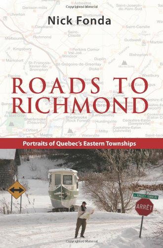 Roads to Richmond: Portraits of Quebec's Eastern Townships