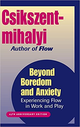 Beyond boredom and anxiety experiencing flow in work and play beyond boredom and anxiety experiencing flow in work and play 9780787951405 medicine health science books amazon fandeluxe Choice Image