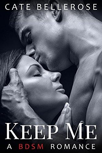 Keep Me: A BDSM Romance