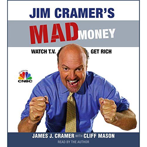Jim Cramer's Mad Money: Watch TV, Get Rich by Simon & Schuster Audio