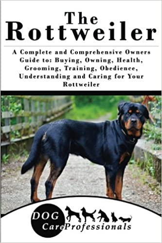 The Rottweiler A Complete And Comprehensive Owners Guide To Buying