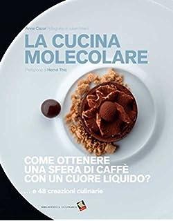 Amazon It Manuale Di Cucina Molecolare Anne Cazor Christine