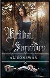 Bridal Sacrifice (Sacrifice, #1)