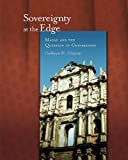 Sovereignty at the Edge : Macau and the Question of Chineseness, Clayton, Cathryn H., 0674035453