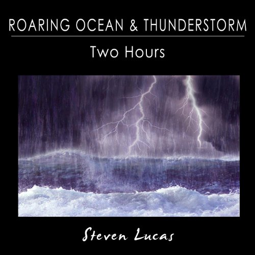 (Roaring Ocean and Thunderstorm Sounds - Two Hours)