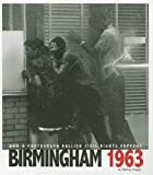 img - for Birmingham 1963: How a Photograph Rallied Civil Rights Support (Captured History) book / textbook / text book