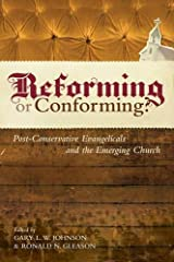 Reforming or Conforming?: Post-Conservative Evangelicals and the Emerging Church Paperback