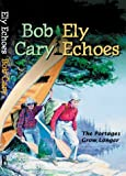 Ely Echoes: The Portages Grow Longer (Minnesota) by Bob Cary (1999-09-01)