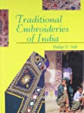 Traditional Embroideries of India, Naik, Shailaja D., 8170247314
