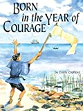 img - for Born in the Year of Courage (Adventures in Time) book / textbook / text book