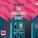 The Household Spirit | Tod Wodicka