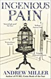 Ingenious Pain by Andrew Miller front cover