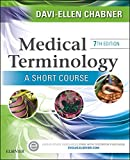 Quickly master the basics of medical terminology and begin speaking and writing terms almost immediately! Using Davi-Ellen Chabner's proven learning method, Medical Terminology: A Short Course, 7th Edition omits time-consuming, nonessential inform...