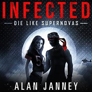 Infected: Die Like Supernovas Audiobook