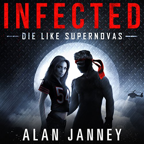 Infected: Die Like Supernovas: The Outlaw, Book 2