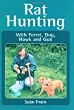 Rat Hunting with Ferret, Dog, Hawk and Gun
