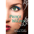 Prince of Wolves (The Grey Wolves Series Book 1)