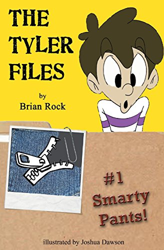 The Tyler Files #1: Smarty Pants!
