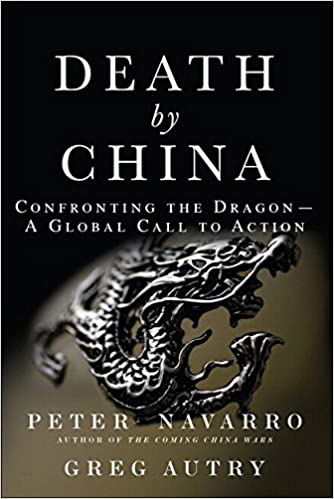 Death by China: Confronting the Dragon - A Global Call to Action ...