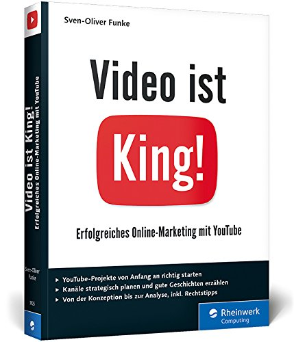 Video ist King!: Erfolgreiches Online-Marketing mit YouTube. Inkl. Storytelling Broschiert – 29. März 2016 Sven-Oliver Funke Rheinwerk Computing 3836239256 COMPUTERS / General