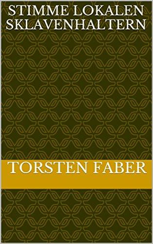 stimme-lokalen-sklavenhaltern-german-edition