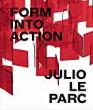 img - for Julio Le Parc: Form into Action book / textbook / text book
