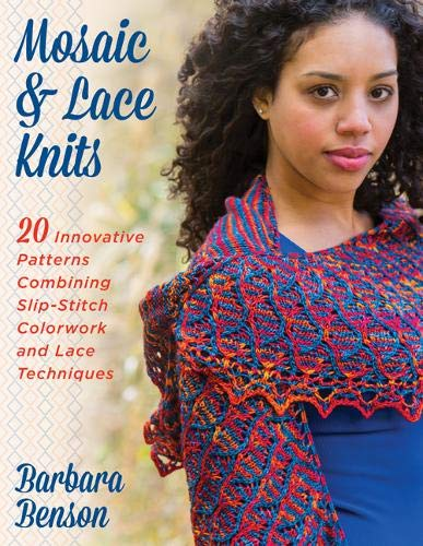 Mosaic & Lace Knits: 20 Innovative Patterns Combining Slip-Stitch Colorwork and Lace Techniques]()