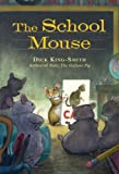 The School Mouse, Dick King-Smith, 1423122097