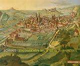Eichstätt : Stadtansichten des 15. Bis 19. Jahhunderts: Domschatz- und Diözesanmuseum Eichstätt 2013, Domschatz- und Di&ouml and zesanmuseum Eichst&auml, 3795427479