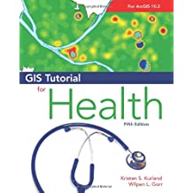 GIS Tutorial for Health: Fifth Edition