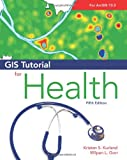 GIS Tutorial for Health, fifth edition (GIS Tutorials)