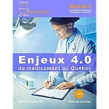 Enjeux 4.0 du médicament au Québec: Module 5 de l'audit de compétence en assurance collective (French Edition)