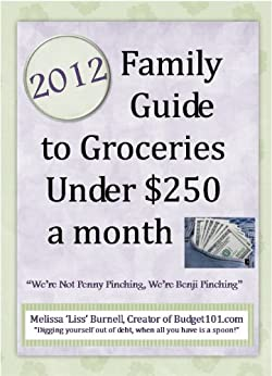 2012 Family Guide to Groceries under $250 a Month by [Burnell, Melissa 'Liss']