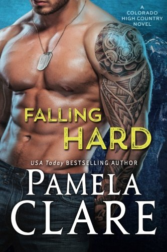 Falling Hard: A Colorado High Country Novel (Volume 3)