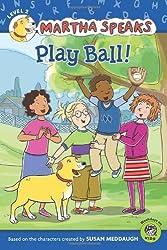 Play Ball! (Martha Speaks Reader)