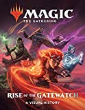 Book cover from Magic: The Gathering: Rise of the Gatewatch: A Visual History by Wizards of the Coast