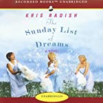 The Sunday List of Dreams: A Novel | Kris Radish