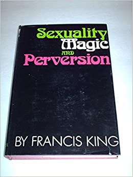 Francis king sexuality magic and perversion