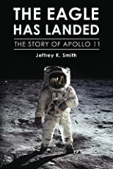 The Eagle Has Landed: The Story of Apollo 11 Paperback