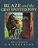 [(Blaze and the Gray Spotted Pony )] [Author: C. W. Anderson] [Oct-1997]