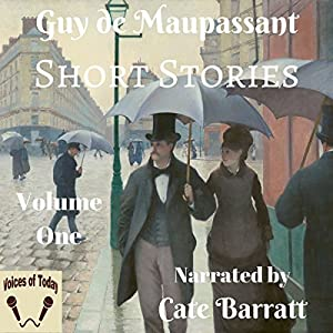 Complete Original Short Stories of Guy de Maupassant, Volume I Audiobook