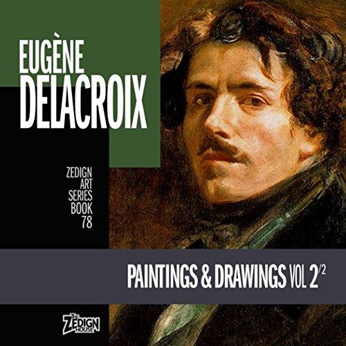 Read Online Eugène Delacroix - Paintings & Drawings Vol 2 (Zedign Art Series) ebook