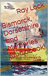 Bismarck, Dorsetshire and Memories (audiobook): I was a Witness to the Sinking of the Bismarck!