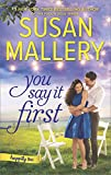img - for You Say It First: The Irresistible New Series by the Bestselling Author of the Fool's Gold Romances (Happily Inc.) book / textbook / text book