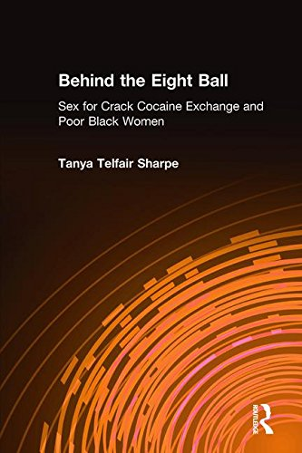 Behind the Eight Ball: Sex for Crack Cocaine Exchange and Poor Black Women