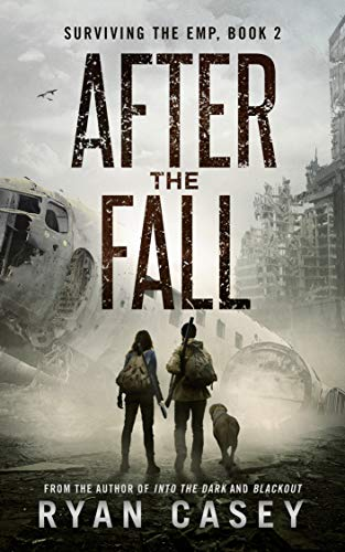 After the Fall: A Post Apocalyptic EMP Thriller (Surviving the EMP Book 2) by [Casey, Ryan]